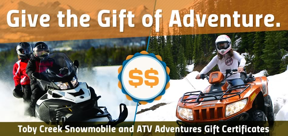 Give the Gift of Adventure - Toby Creek Adventures Snowmobile / ATV gift certificates