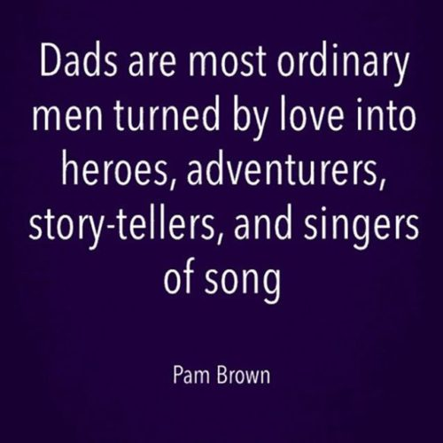 Happy Father's Day all you heroes, adventurers, story-tellers and singers …